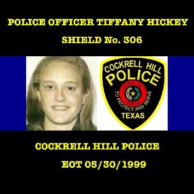 Police Officer Tiffany Hickey Shield Number 306 Cockrell Hill Police EOT May 30, 1999
